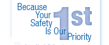 Because Your Safety Is Our 1st Priority Graphic